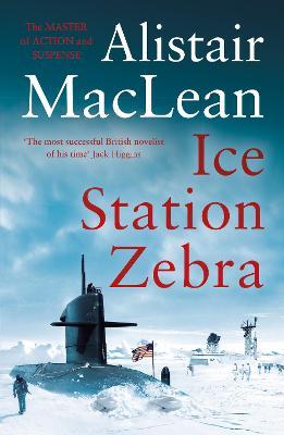 Ice Station Zebra by Alistair MacLean
