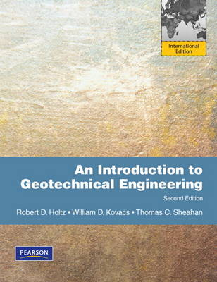 An Introduction to Geotechnical Engineering by Robert D. Holtz