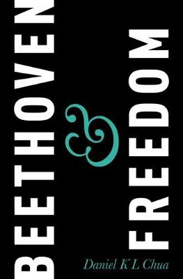 Beethoven & Freedom by Daniel K. L. Chua