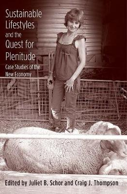 Sustainable Lifestyles and the Quest for Plenitude by Juliet B. Schor