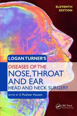 Logan Turner's Diseases of the Nose, Throat and Ear by S. Musheer Hussain