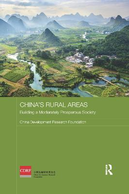 China's Rural Areas: Building a Moderately Prosperous Society by China Development Research Foundation