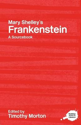 Mary Shelley's Frankenstein by Timothy Morton