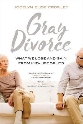 Gray Divorce by Jocelyn Elise Crowley