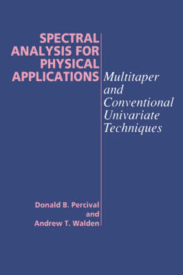 Spectral Analysis for Physical Applications by Donald B. Percival