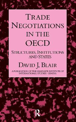 Trade Negotiations in the OECD by Blair