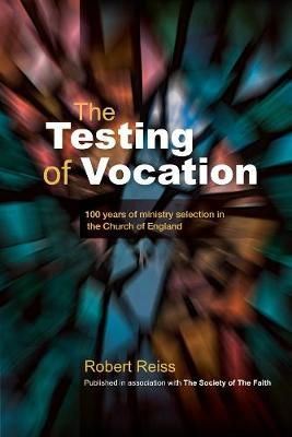 The Testing of Vocation by Robert Reiss