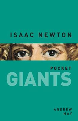 Isaac Newton: pocket GIANTS by Andrew May