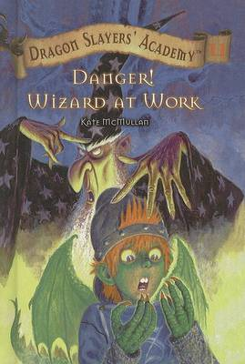 Danger! Wizard at Work! by Kate McMullan
