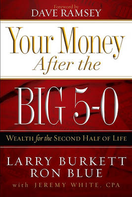 Your Money After the Big 5-0 by Ron Blue