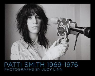 Patti Smith 1969-1977 by Judy Linn