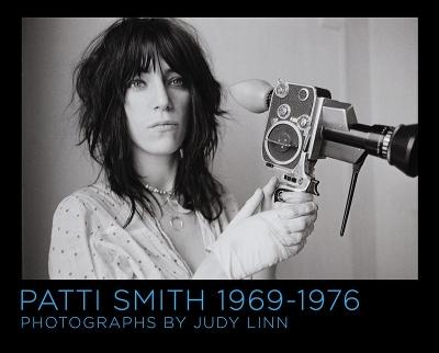 Patti Smith 1969-1977 by Judy Linn