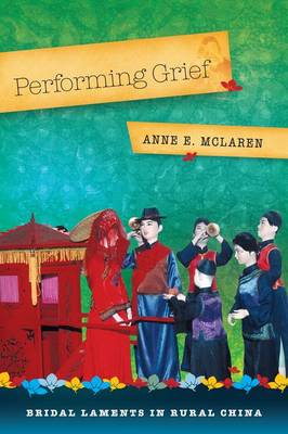 Performing Grief by Anne E. McLaren