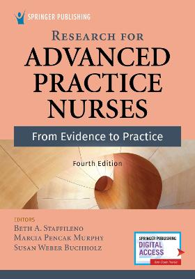 Research for Advanced Practice Nurses: From Evidence to Practice by Beth A. Staffileno