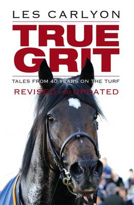 True Grit: Revised and Updated by Les Carlyon