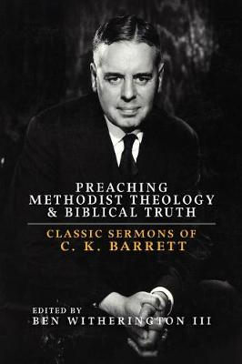Preaching Methodist Theology and Biblical Truth book