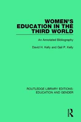 Women's Education in the Third World: An Annotated Bibliography by David H. Kelly