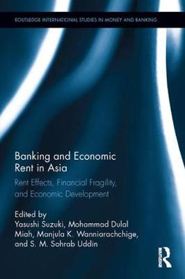Banking and Economic Rent in Asia by Yasushi Suzuki