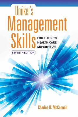 Umiker's Management Skills For The New Health Care Supervisor by Charles R. McConnell