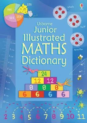 Usborne Junior Illustrated Maths Dictionary by Kirsteen Robson