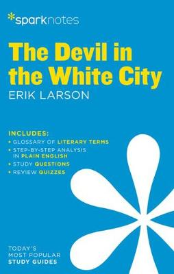 The Devil in the White City by Erik Larson by SparkNotes