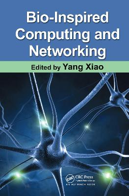 Bio-Inspired Computing and Networking by Yang Xiao