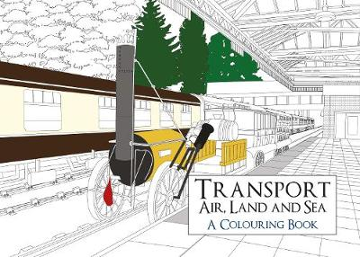 Transport: Air, Land and Sea A Colouring Book by Amberley Archive