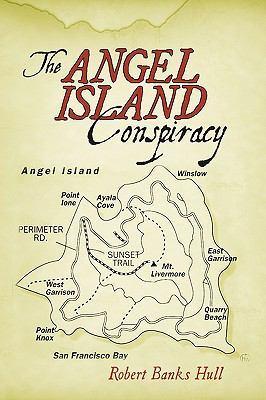 The Angel Island Conspiracy by Banks Hull Robert Banks Hull