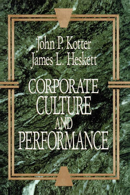Corporate Culture and Performance by John P. Kotter