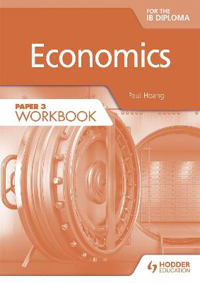 Economics for the IB Diploma Paper 3 Workbook by Paul Hoang