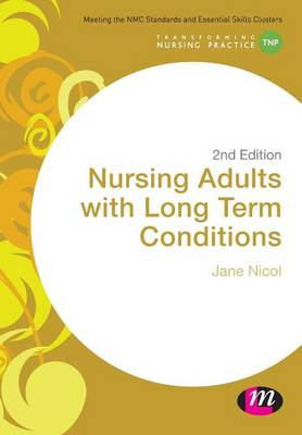 Nursing Adults with Long Term Conditions by Jane Nicol