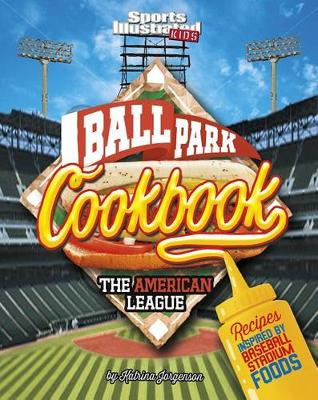 Ballpark Cookbook the American League by Blake Hoena