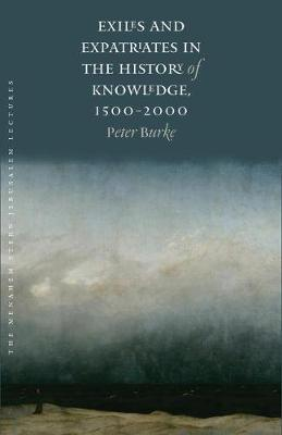 Exiles and Expatriates in the History of Knowledge, 1500-2000 book