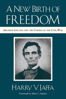 A New Birth of Freedom by Harry V. Jaffa