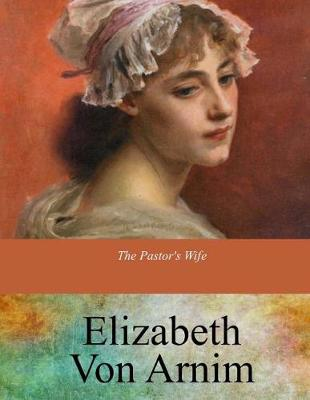The Pastor's Wife by Elizabeth Von Arnim