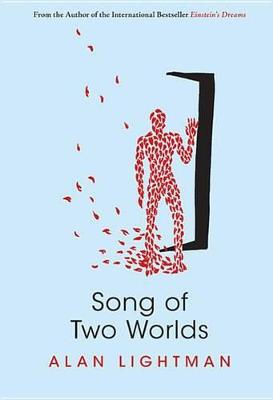Song of Two Worlds by Alan Lightman