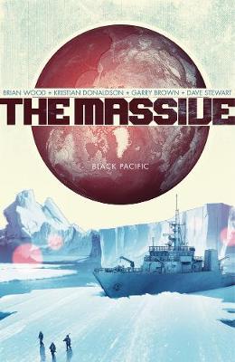 The Massive Volume 1: Black Pacific by Kristian Donaldson
