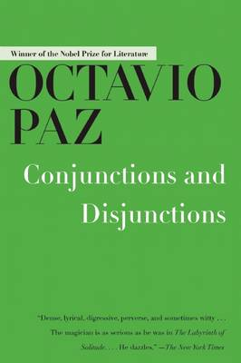 Conjunctions and Disjunctions by Octavio Paz