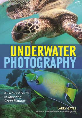 Underwater Photography by Larry Gates