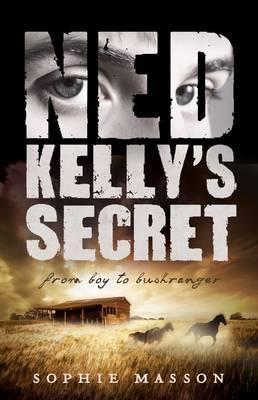 Ned Kellys Secret by Sophie Masson