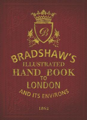 Bradshaw's Handbook to London by George Bradshaw