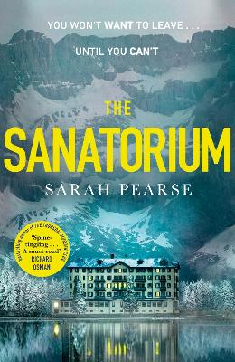 The Sanatorium: The spine-tingling Reese Witherspoon Book Club pick by Sarah Pearse