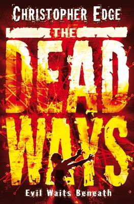 The Dead Ways by Christopher Edge