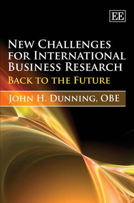 New Challenges for International Business Research by John H. Dunning