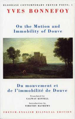 On the Motion & Immobility of Douve by Yves Bonnefoy