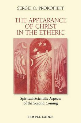 Appearance of Christ in the Etheric by Sergei O. Prokofieff