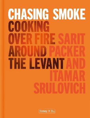 Chasing Smoke: Cooking over Fire Around the Levant book