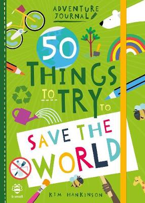 50 Things to Try to Save the World by Kim Hankinson