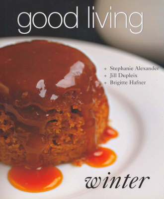 Good Living Winter by Stephanie Alexander