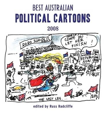 Best Australian Political Cartoons 2008 by Russ Radcliffe